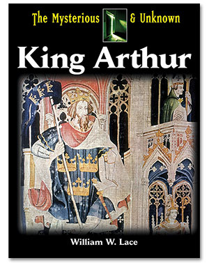 The Mysterious and Unknown: King Arthur