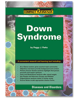 Compact Research: Diseases & Disorders:Down Syndrome