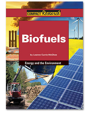 Compact Research: Energy and the Environment: Biofuels