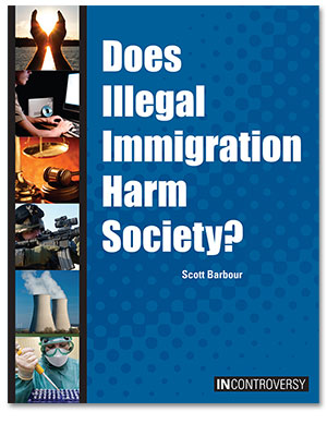 In Controversy: Does Illegal Immigration Harm Society?