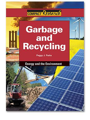 Compact Research: Energy and the Environment: Garbage and Recycling