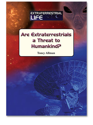 Are Extraterrestrials a Threat to Mankind?