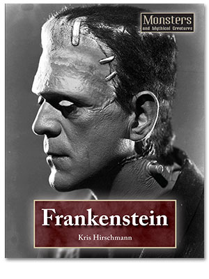 Monsters and Mythical Creatures: Frankenstein