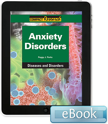 Compact Research: Diseases & Disorders:Anxiety Disorders