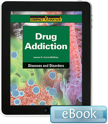 Compact Research: Diseases & Disorders:Drug Addiction