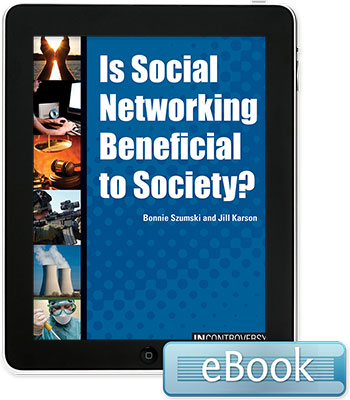 In Controversy: Is Social Networking Beneficial to Society?
