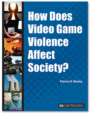 In Controversy: How Does Video Game Violence Affect Society?