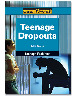 Compact Research: Teenage Problems: Teenage Dropouts