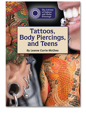 The Library of Tattoos and Body Piercings: Tattoos, Body Piercings, and Teens