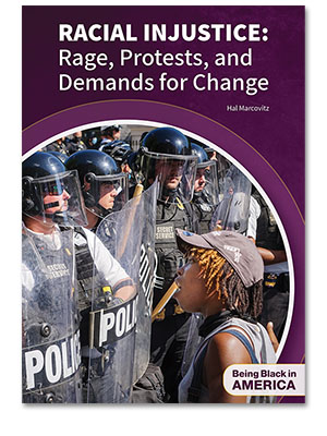 Racial Injustice: Rage, Protests, and Demands for Change