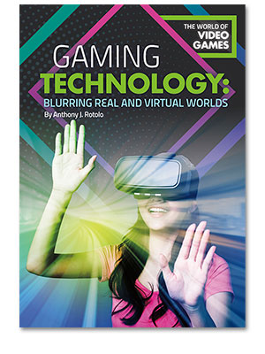 Gaming Technology: Blurring Real and Virtual Worlds
