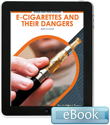 E-Cigarettes and Their Dangers - eBook