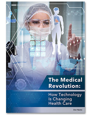 The Medical Revolution:? How Technology Is Changing Health Care