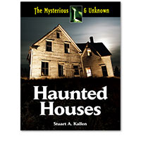 The Mysterious and Unknown: Haunted Houses