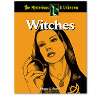 The Mysterious and Unknown: Witches