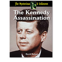 The Mysterious and Unknown: The Kennedy Assassination