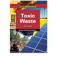 Compact Research: Energy and the Environment: Toxic Waste