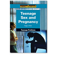 Compact Research: Teenage Problems: Teenage Sex and Pregnancy
