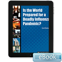 In Controversy: Is the World Prepared for a Deadly Influenza Pandemic?
