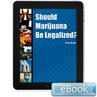In Controversy: Should Marijuana Be Legalized?