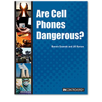 In Controversy: Are Cell Phones Dangerous?