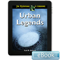 The Mysterious and Unknown: Urban Legends