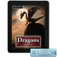 Monsters and Mythical Creatures: Dragons