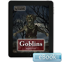Monsters and Mythical Creatures: Goblins