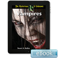 The Mysterious and Unknown: Vampires