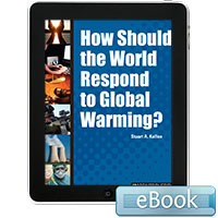 In Controversy: How Should the World Respond to Global Warming?