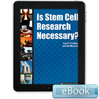 In Controversy: Is Stem Cell Research Necessary?