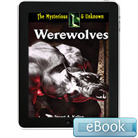 The Mysterious and Unknown: Werewolves