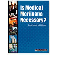 In Controversy: Is Medical Marijuana Necessary?
