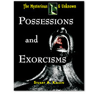 The Mysterious and Unknown: Possessions and Exorcisms