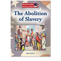 Understanding American History: The Abolition of Slavery