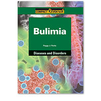 Compact Research: Diseases & Disorders:Bulimia