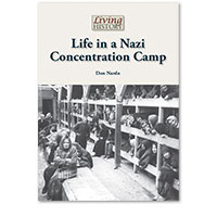 Living History: Life in a Nazi Concentration Camp