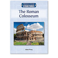 History's Great Structures: The Roman Colosseum