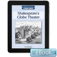 History's Great Structures: Shakespeare's Globe Theater