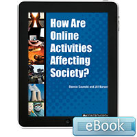 In Controversy: How Are Online Activities Affecting Society?