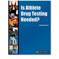 In Controversy: Is Athlete Drug Testing Needed?