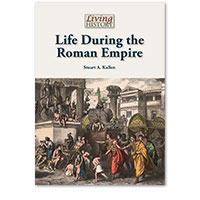 Living History: Life During the Roman Empire