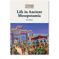 Living History: Life in Ancient Mesopotamia