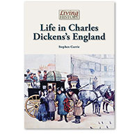 Living History: Life in Charles Dickens's England