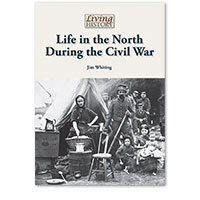 Living History: Life in the North During the Civil War