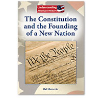 Understanding American History: The Constitution and the Founding of a New Nation