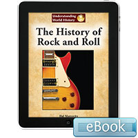 Understanding World History: The History of Rock and Roll