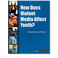 In Controversy: How Does Violent Media Affect Youth?