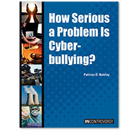 In Controversy: How Serious a Problem Is Cyberbullying?
