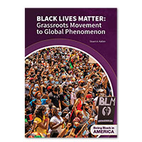 Black Lives Matter: Grassroots Movement to Global Phenomenon
